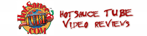 Hot Sauce Video Reviews - Hot Sauce Tube!